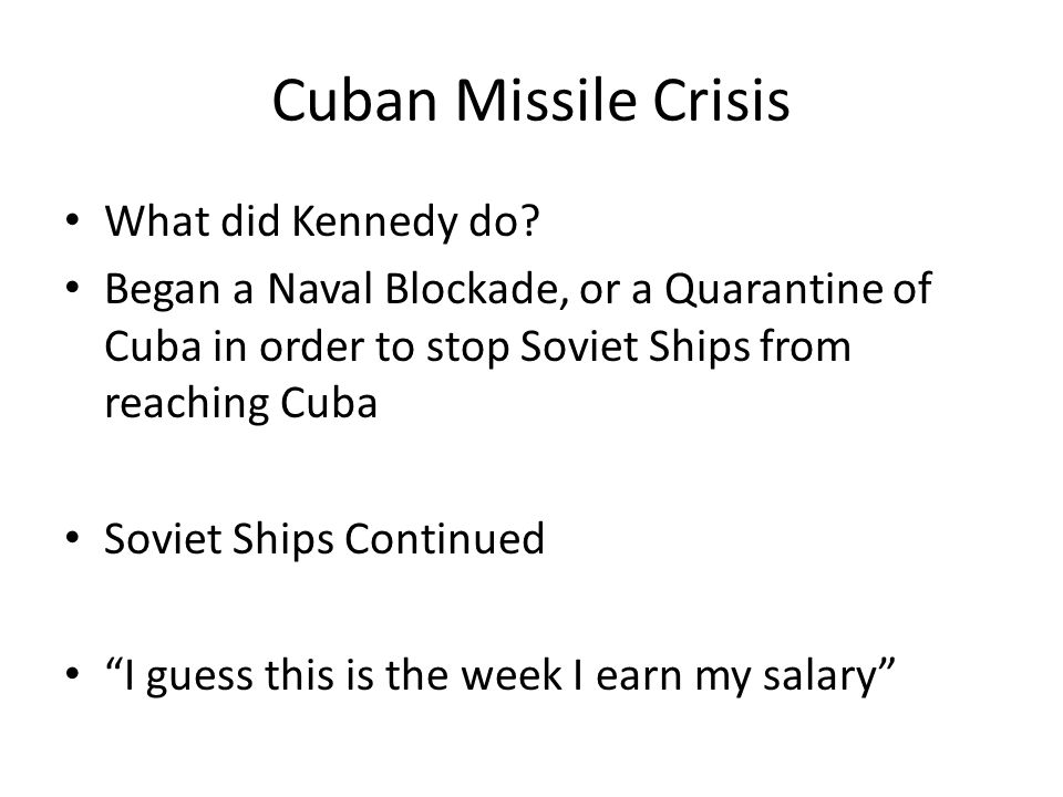 Cuban Missile Crisis What did Kennedy do.