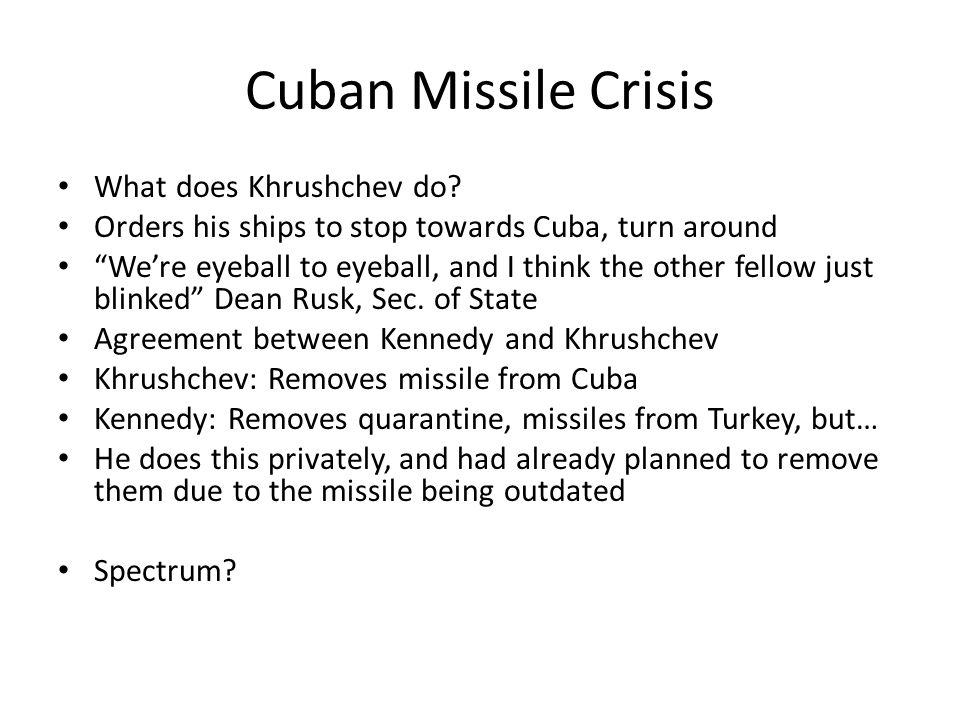 Cuban Missile Crisis What does Khrushchev do.