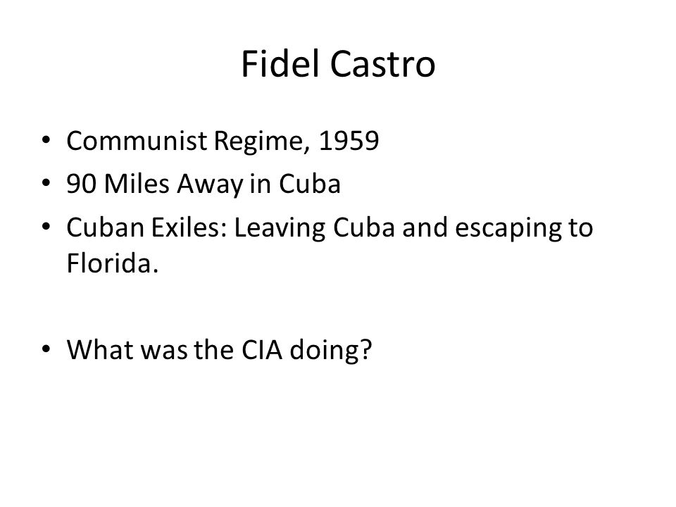 Fidel Castro Communist Regime, Miles Away in Cuba Cuban Exiles: Leaving Cuba and escaping to Florida.