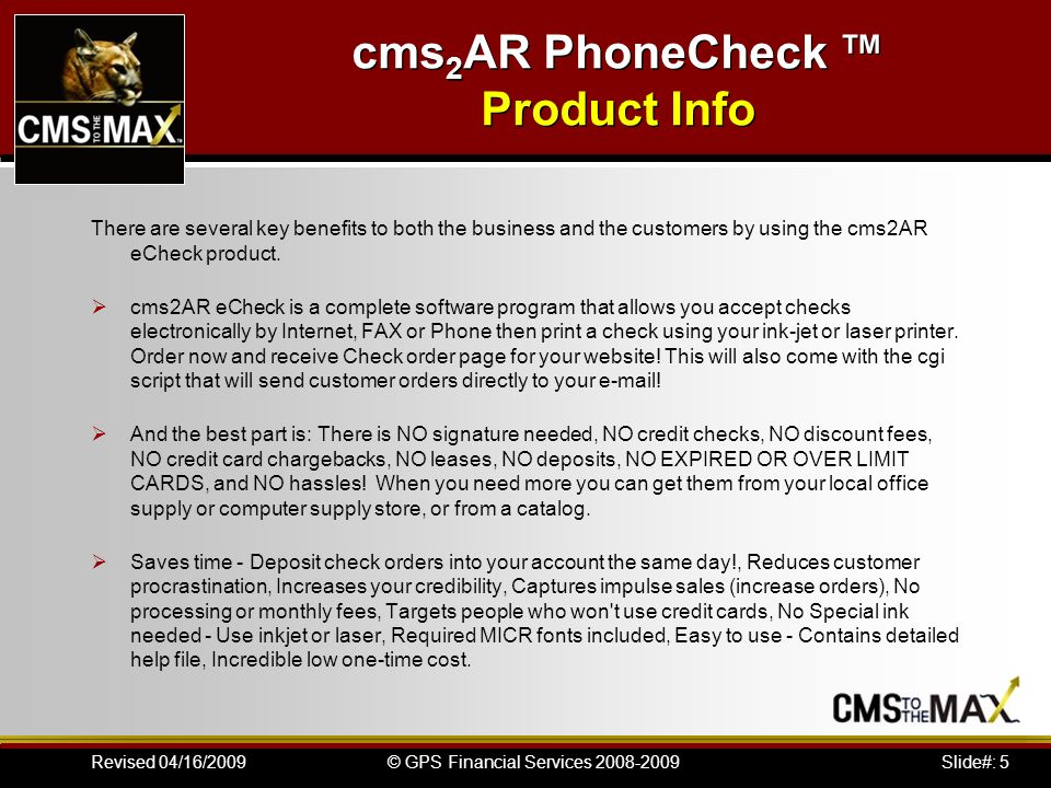 Slide#: 1© GPS Financial Services Revised 04/16/2009 cms 2 AR Phone Check ™ includes cms 2 FaxCheck ™ cms 2 WebCheck TM Cost : $88.00 Demo Version. - ppt download - 웹