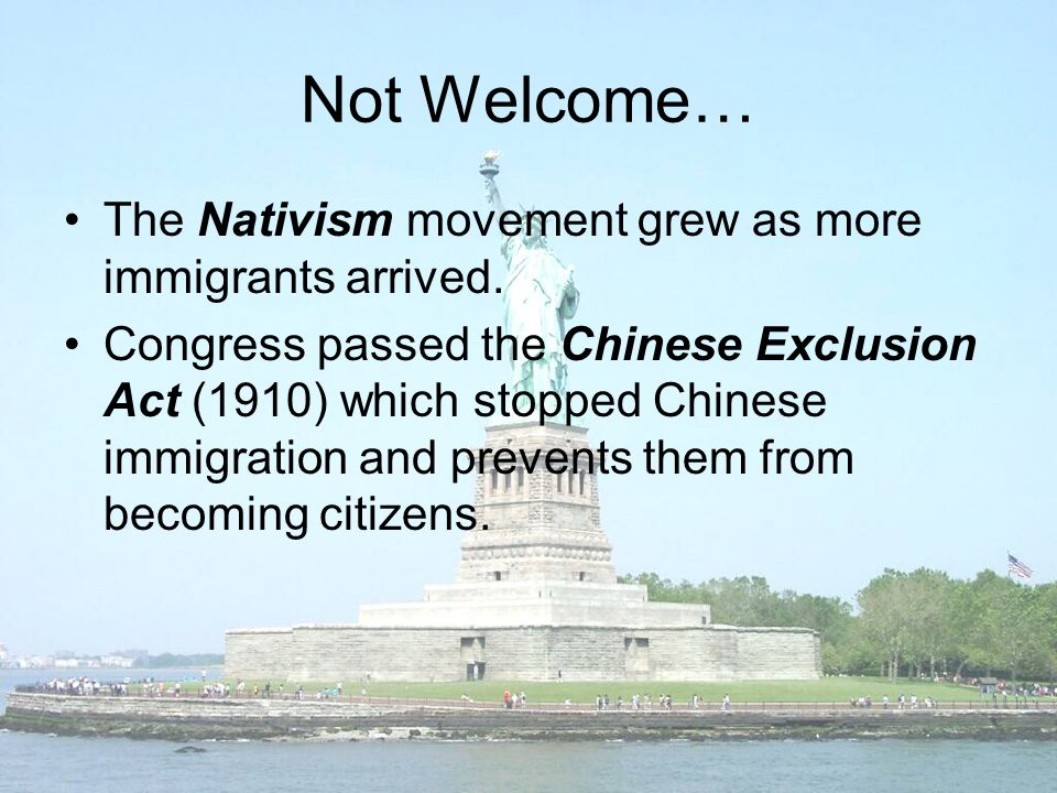 Not Welcome… The Nativism movement grew as more immigrants arrived.