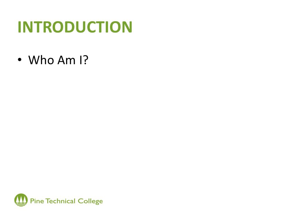 INTRODUCTION Who Am I