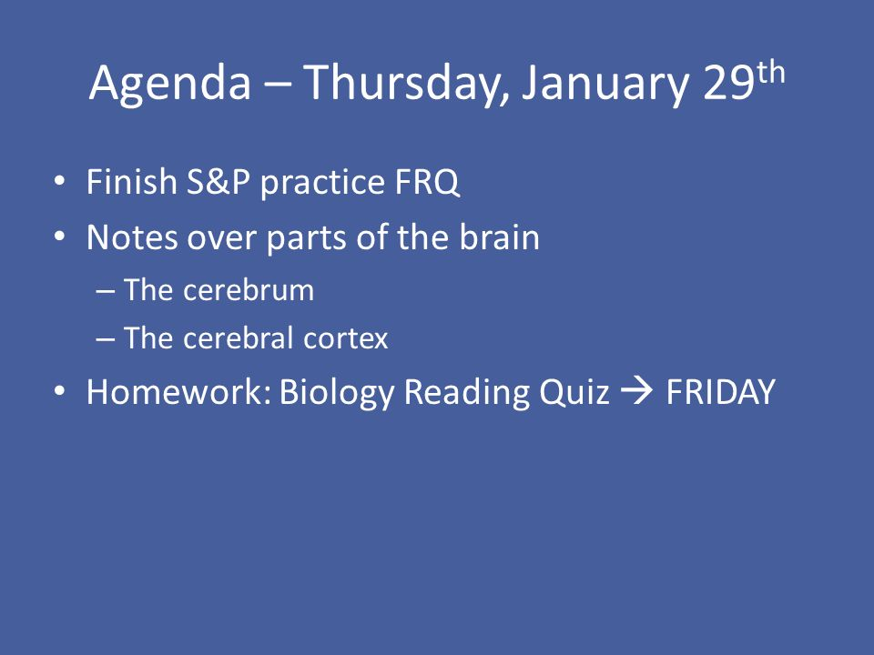 Agenda thursday january 29 th finish sp practice frq notes over january 29 th finish sp practice frq notes over parts of the brain the cerebrum the cerebral cortex homework biology reading quiz friday ccuart Image collections