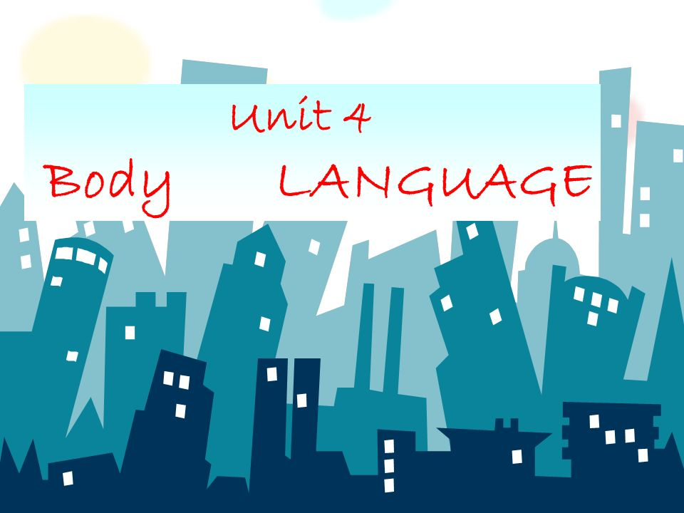 Unit 4 Body LANGUAGE Gesture Country Meaning eye contact