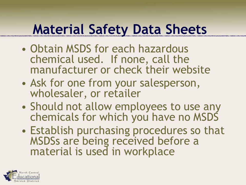 Material Safety Data Sheets Obtain MSDS for each hazardous chemical used.