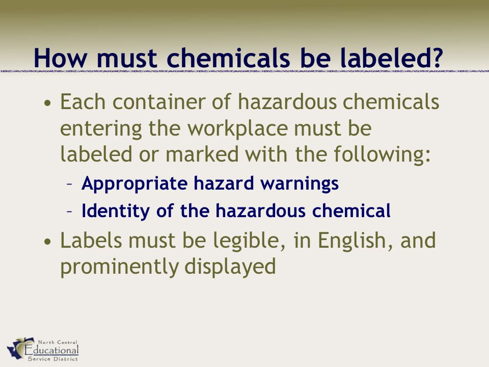 How must chemicals be labeled.