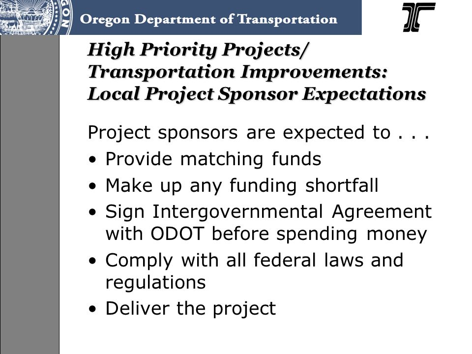 High Priority Projects/ Transportation Improvements: Local Project Sponsor Expectations Project sponsors are expected to...