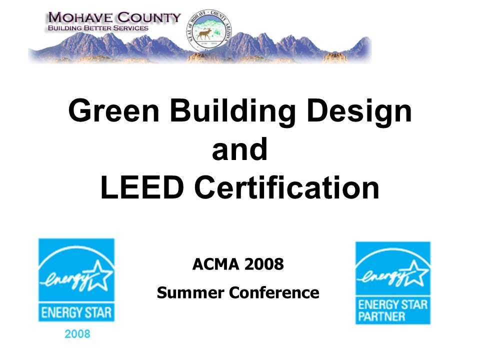 Green Building Design And Leed Certification Acma 2008 Summer