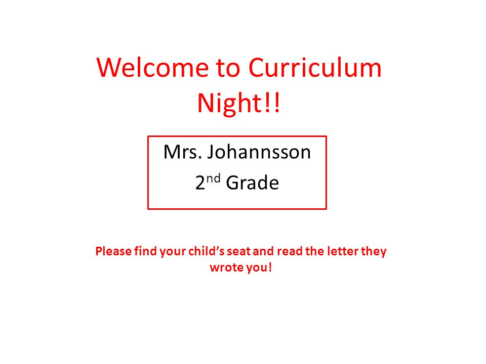 Welcome to Curriculum Night!. Mrs.