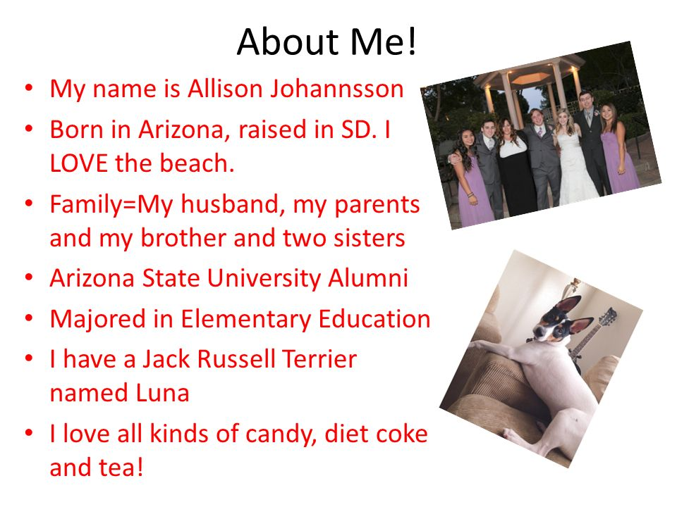 About Me. My name is Allison Johannsson Born in Arizona, raised in SD.