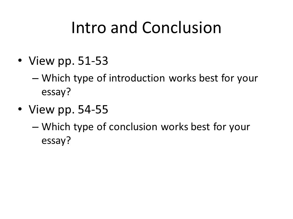 Intro and Conclusion View pp – Which type of introduction works best for your essay.