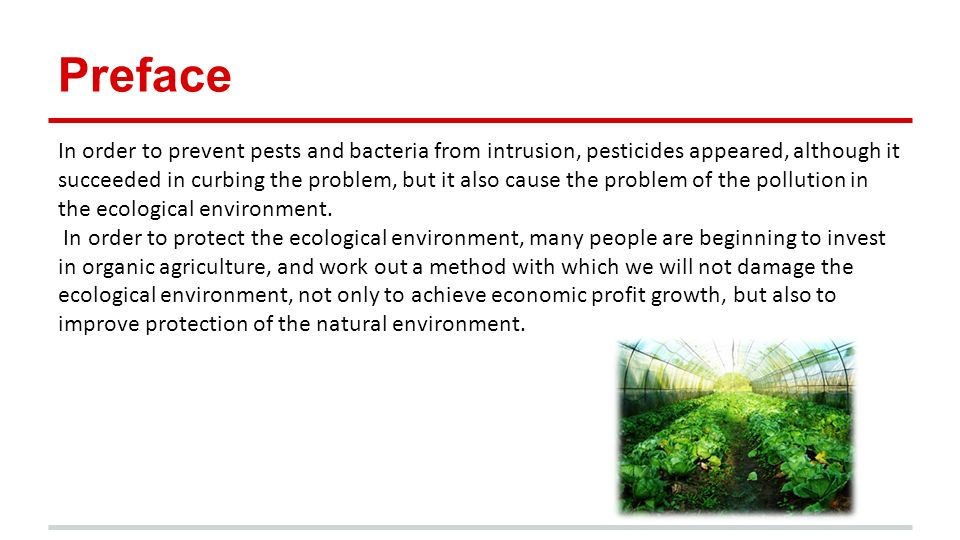 Preface In order to prevent pests and bacteria from intrusion, pesticides appeared, although it succeeded in curbing the problem, but it also cause the problem of the pollution in the ecological environment.