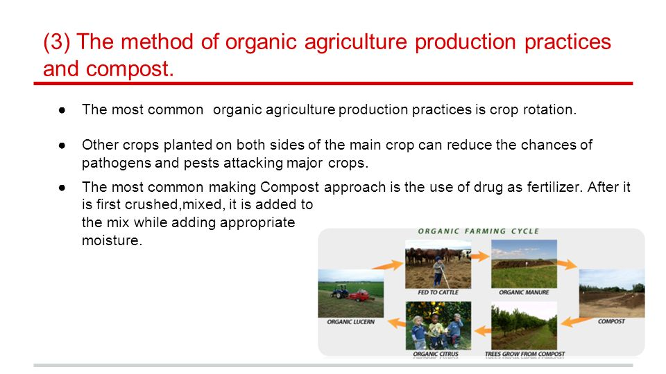 ●The most common organic agriculture production practices is crop rotation.