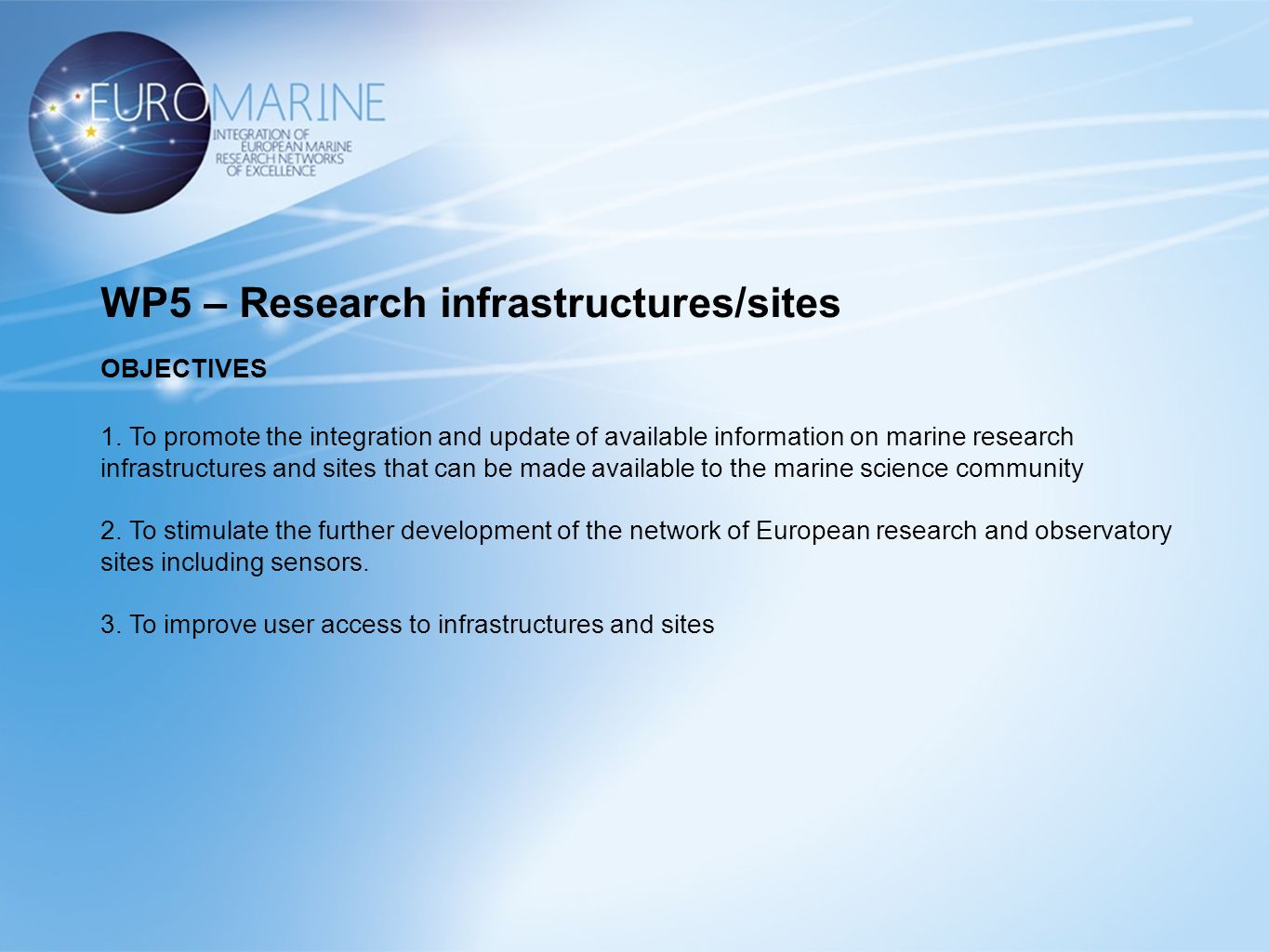 WP5 – Research infrastructures/sites OBJECTIVES 1.