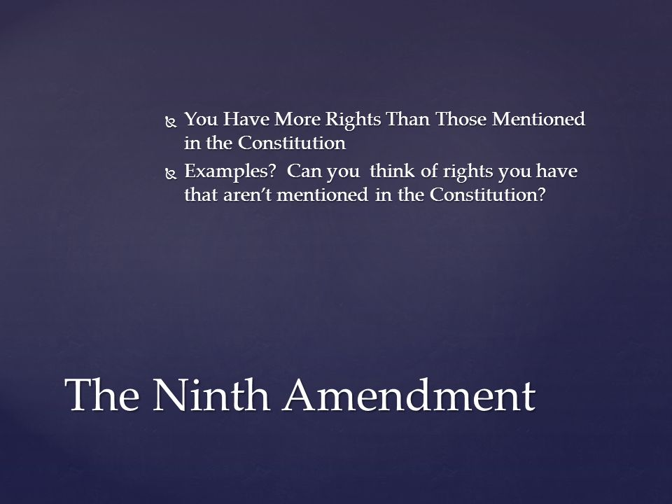  You Have More Rights Than Those Mentioned in the Constitution  Examples.