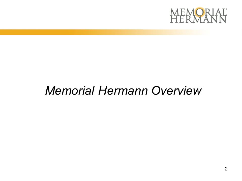 2 Memorial Hermann Overview