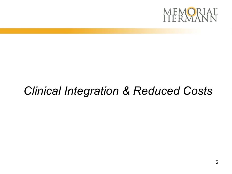 5 Clinical Integration & Reduced Costs