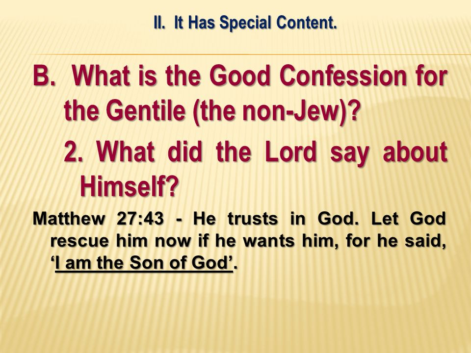 B. What is the Good Confession for the Gentile (the non-Jew).