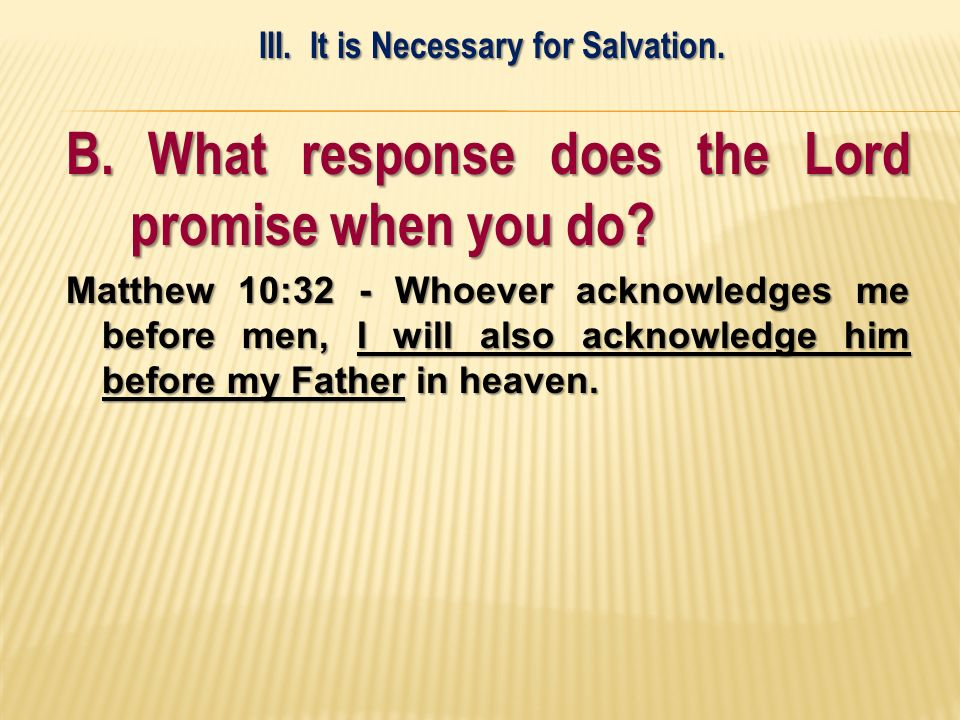 B. What response does the Lord promise when you do.
