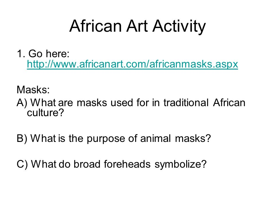 African Culture African Art Activity 1 Go Here Masks A What
