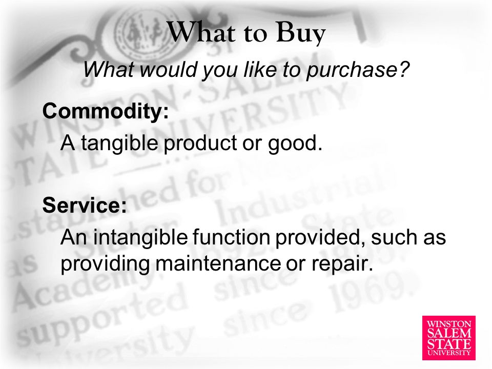 What to Buy What would you like to purchase. Commodity: A tangible product or good.