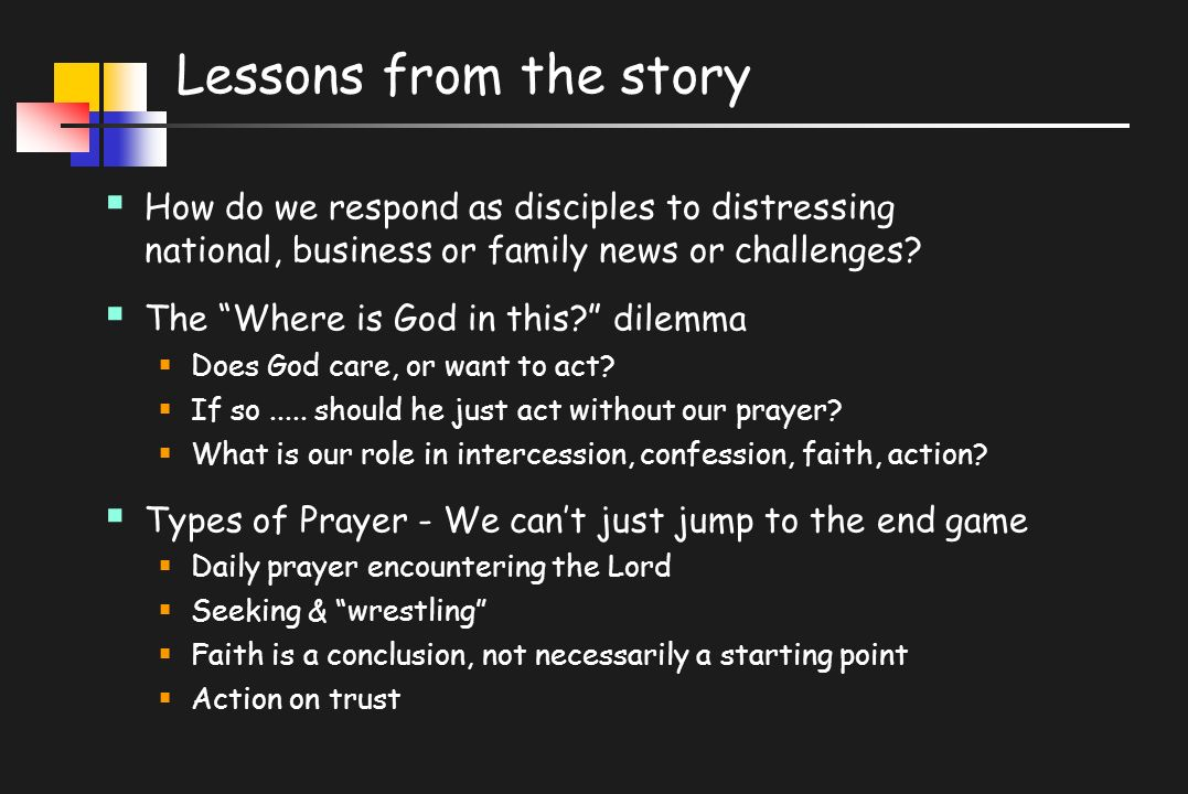 Lessons from the story  How do we respond as disciples to distressing national, business or family news or challenges.