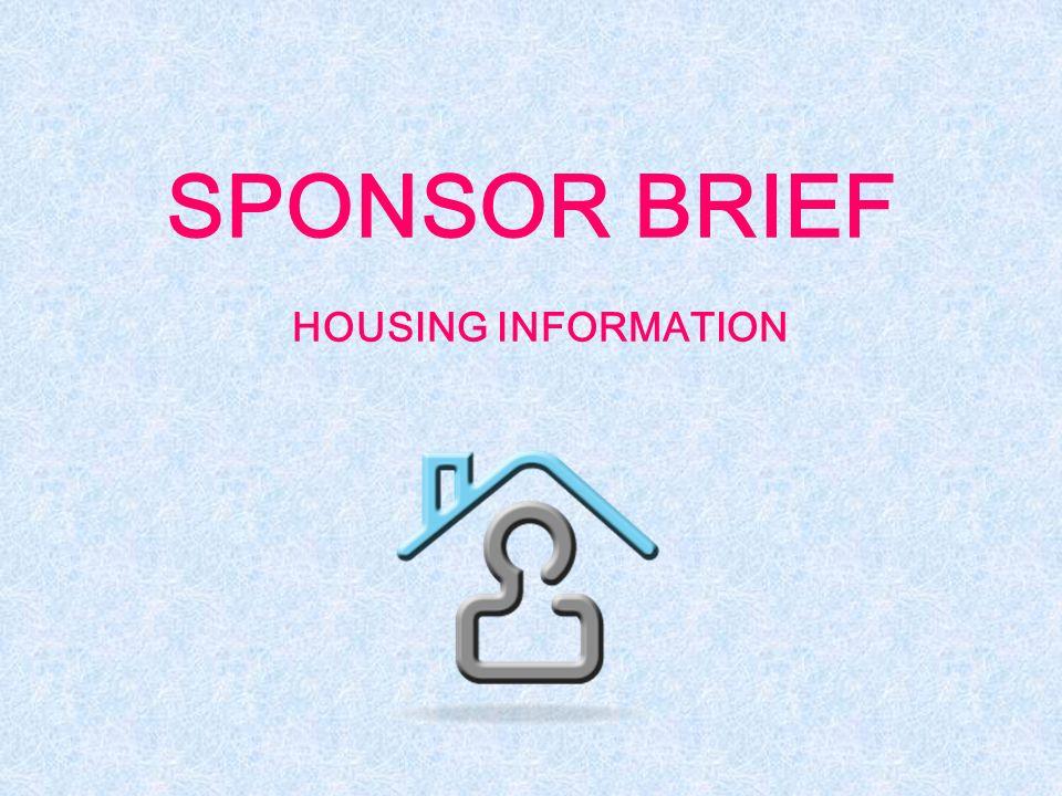 SPONSOR BRIEF HOUSING INFORMATION  INBRIEF Report to Housing