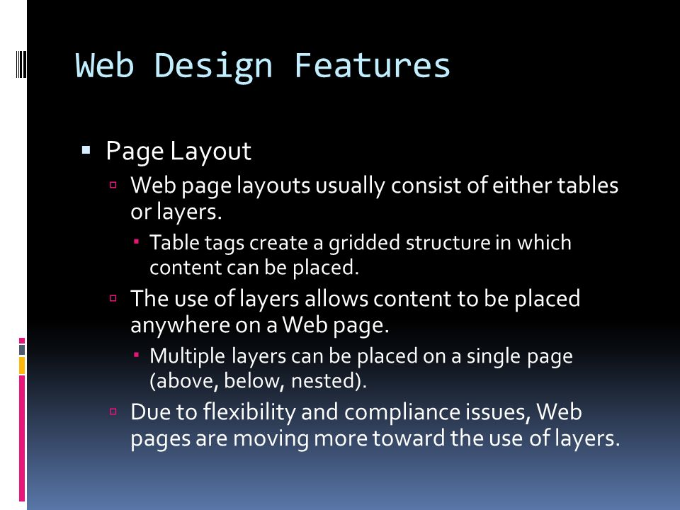 Web Design Features  Page Layout  Web page layouts usually consist of either tables or layers.