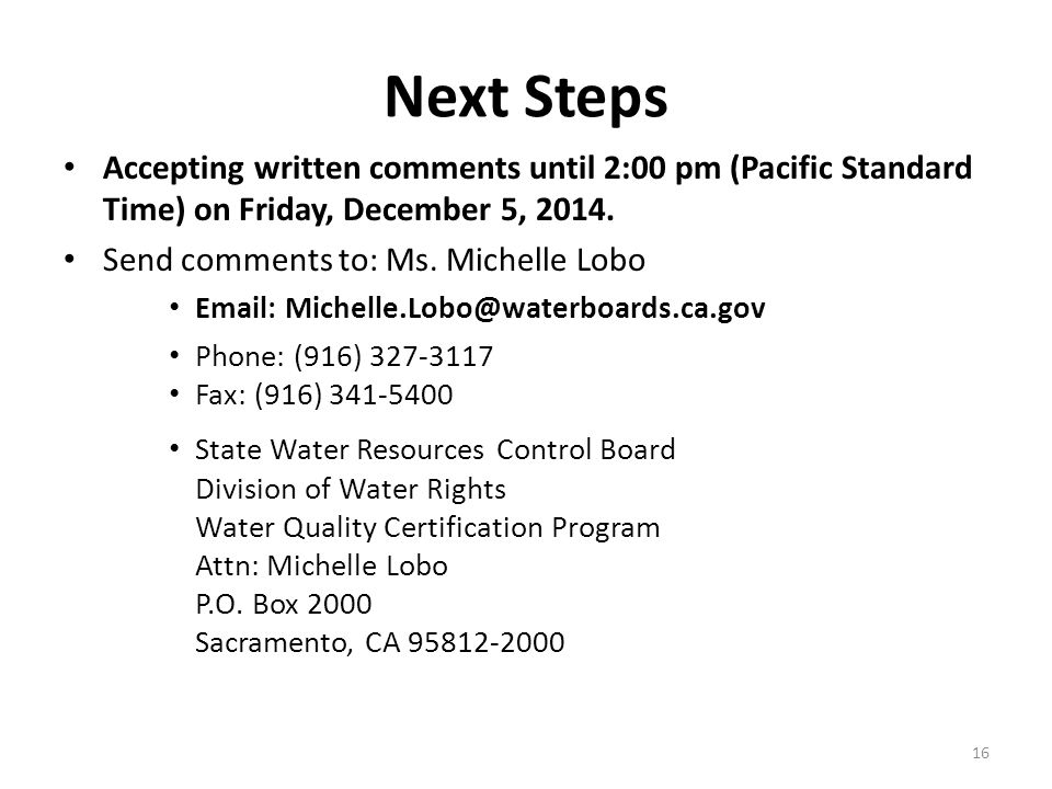 Next Steps Accepting written comments until 2:00 pm (Pacific Standard Time) on Friday, December 5, 2014.