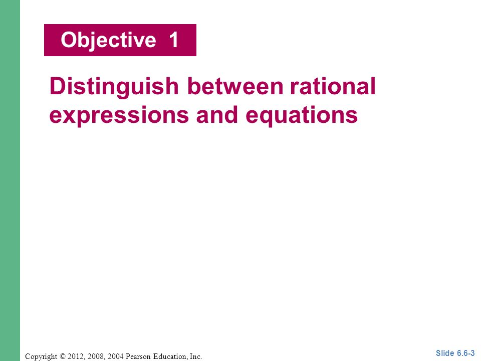 Objectives 1 Copyright © 2012, 2008, 2004 Pearson Education, Inc.