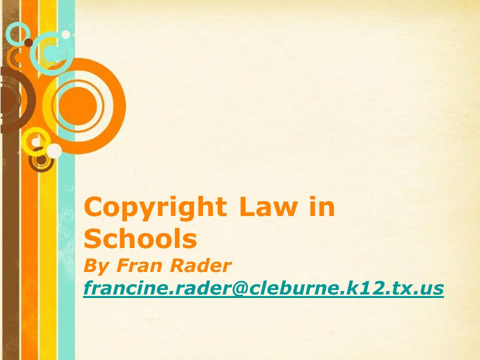 Free Powerpoint Templates Page 1 Free Powerpoint Templates Copyright Law in Schools By Fran Rader