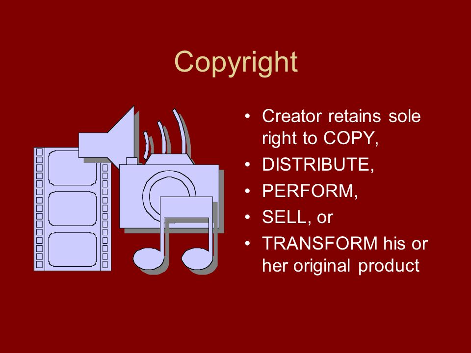 Copyright Creator retains sole right to COPY, DISTRIBUTE, PERFORM, SELL, or TRANSFORM his or her original product