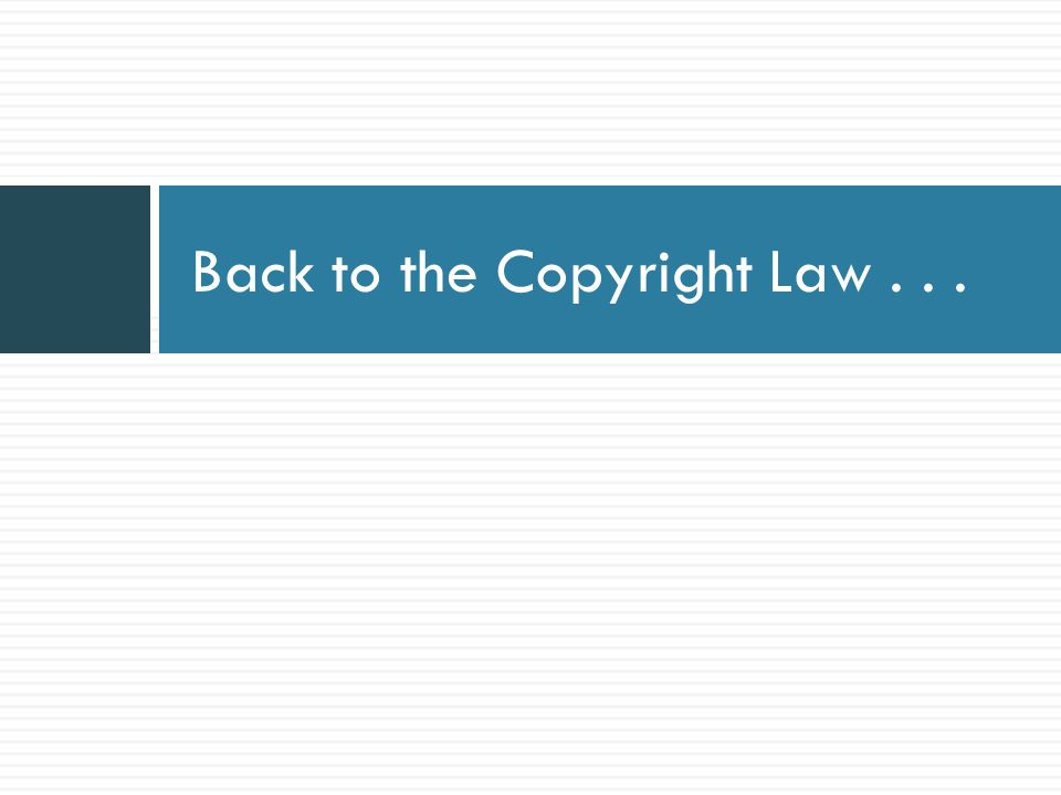 Back to the Copyright Law...