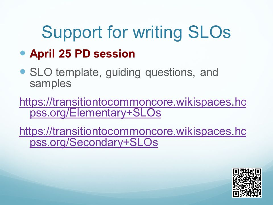 Support for writing SLOs April 25 PD session SLO template, guiding questions, and samples   pss.org/Elementary+SLOs   pss.org/Secondary+SLOs