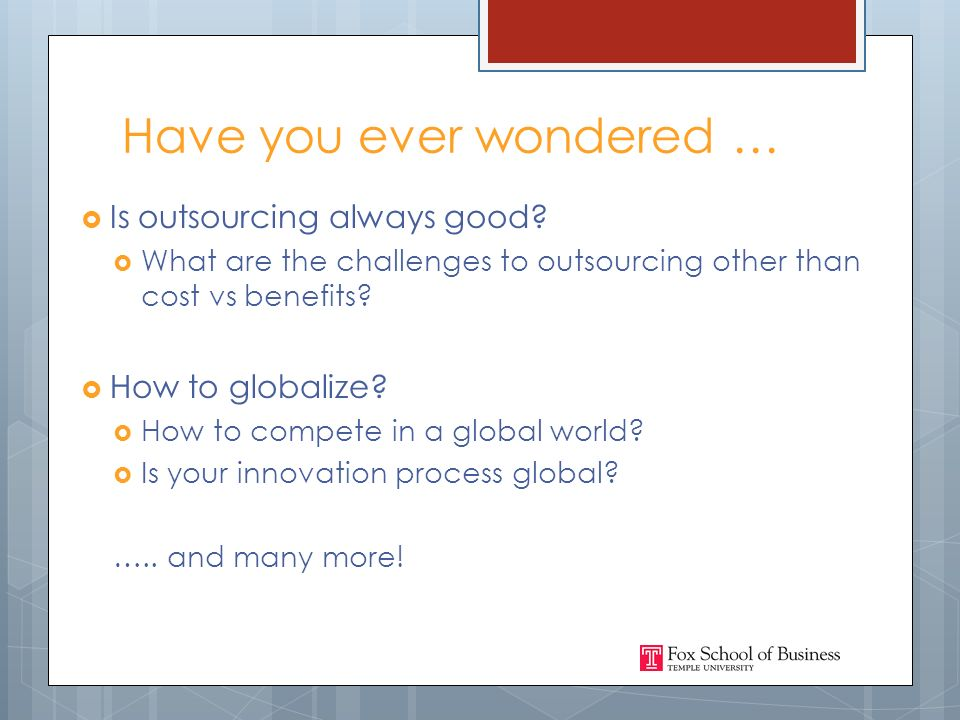 Have you ever wondered …  Is outsourcing always good.