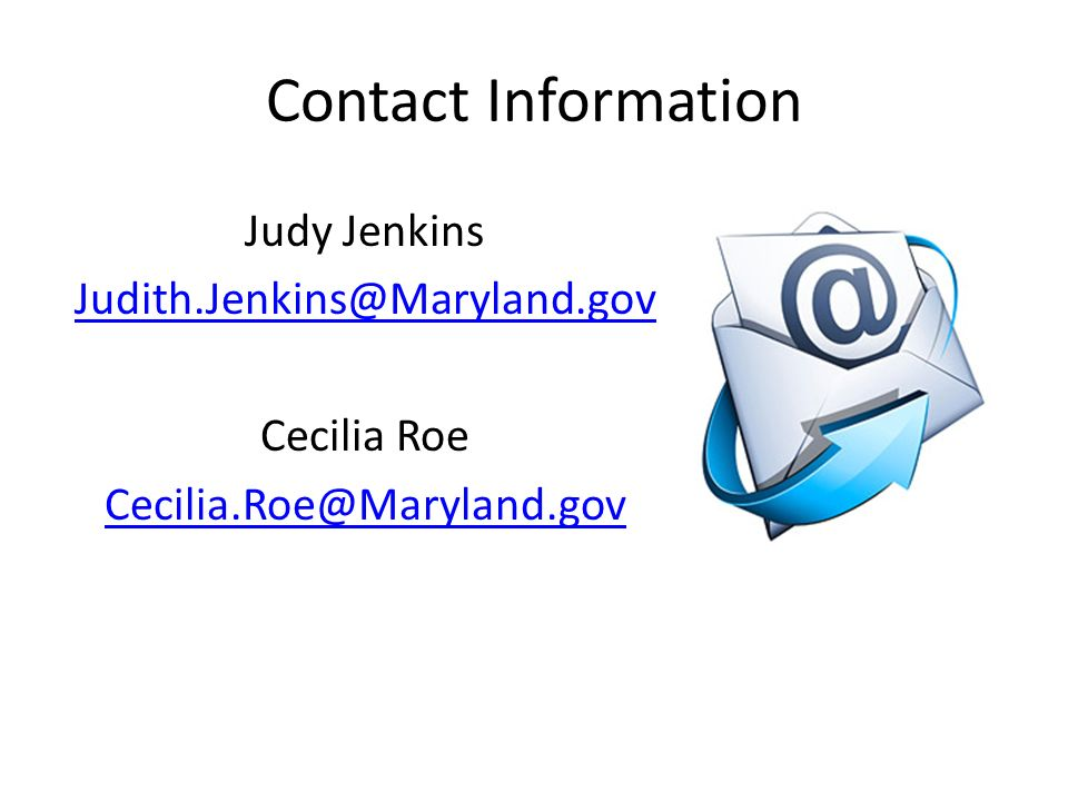 Contact Information Judy Jenkins Cecilia Roe
