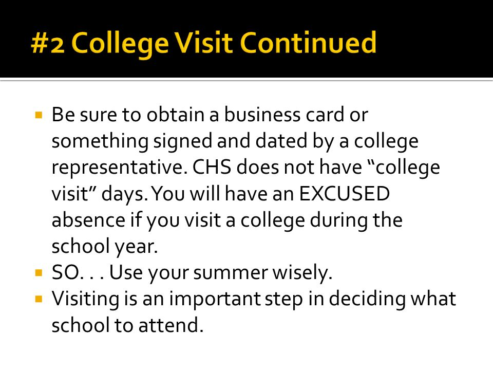  Be sure to obtain a business card or something signed and dated by a college representative.