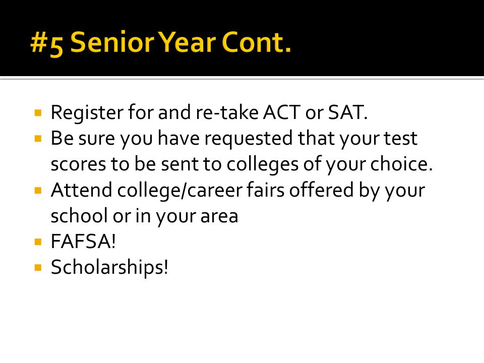  Register for and re-take ACT or SAT.