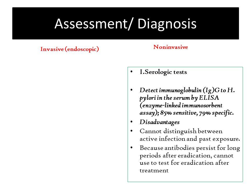 Assessment/ Diagnosis I.Serologic tests Detect immunoglobulin (Ig)G to H.