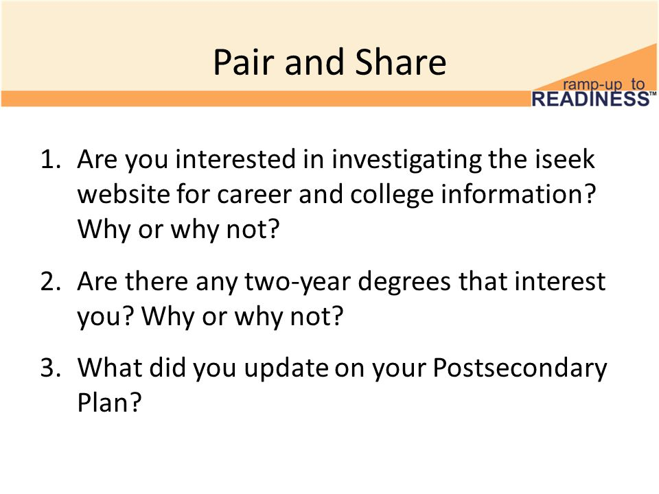 Pair and Share 1.Are you interested in investigating the iseek website for career and college information.