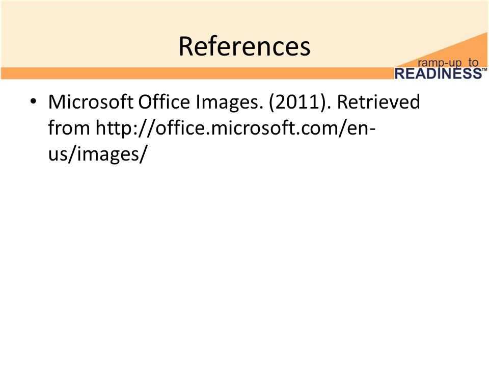 References Microsoft Office Images. (2011).