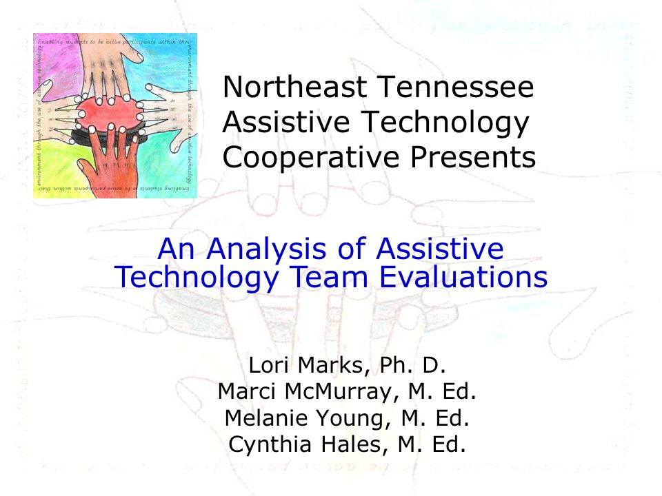 Northeast Tennessee Assistive Technology Cooperative Presents Lori Marks, Ph.