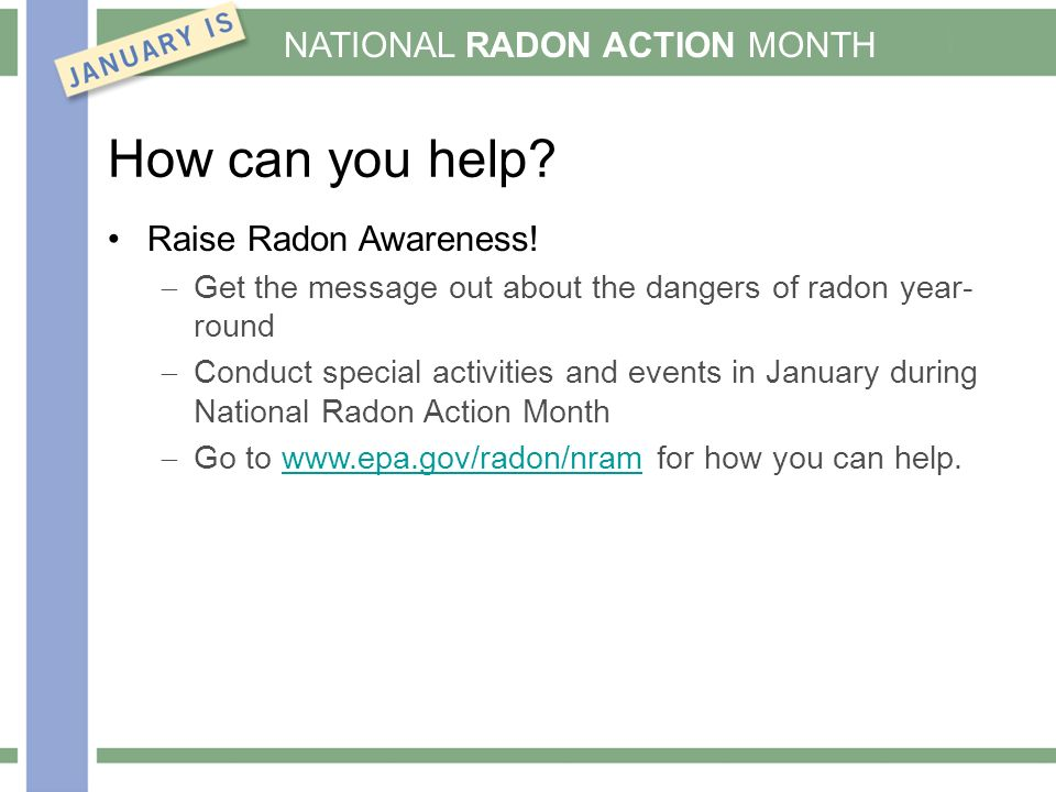 NATIONAL RADON ACTION MONTH How can you help. Raise Radon Awareness.