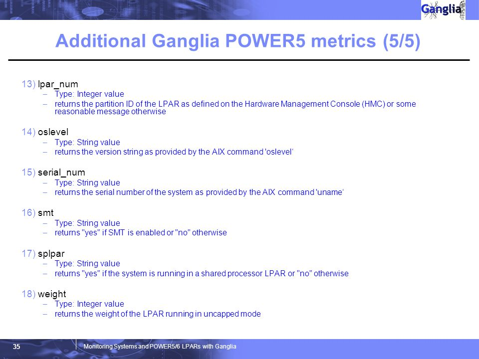 Monitoring Systems and POWER5/6 LPARs with Ganglia Michael