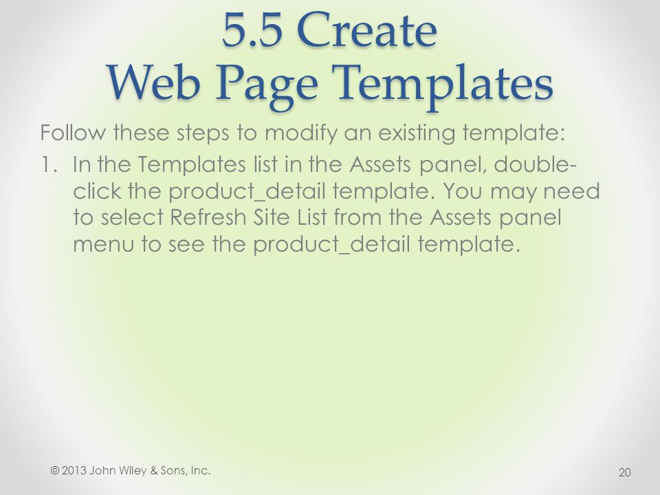 5.5 Create Web Page Templates Follow these steps to modify an existing template: 1.In the Templates list in the Assets panel, double- click the product_detail template.