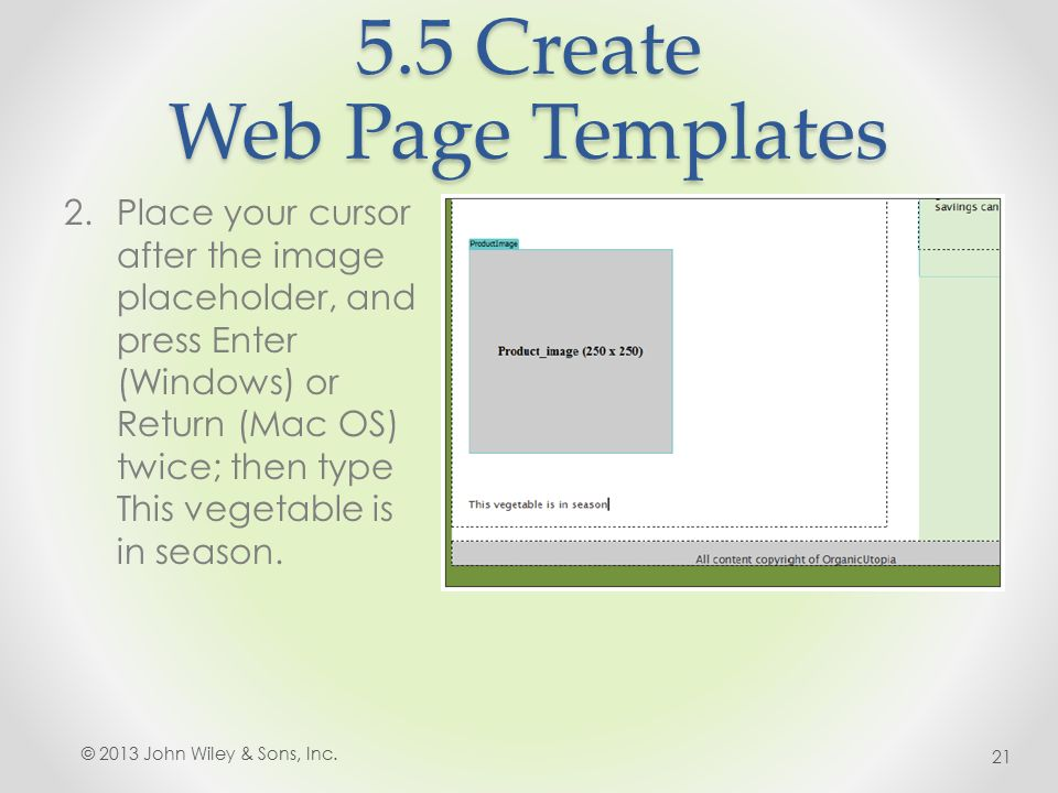 5.5 Create Web Page Templates 2.Place your cursor after the image placeholder, and press Enter (Windows) or Return (Mac OS) twice; then type This vegetable is in season.