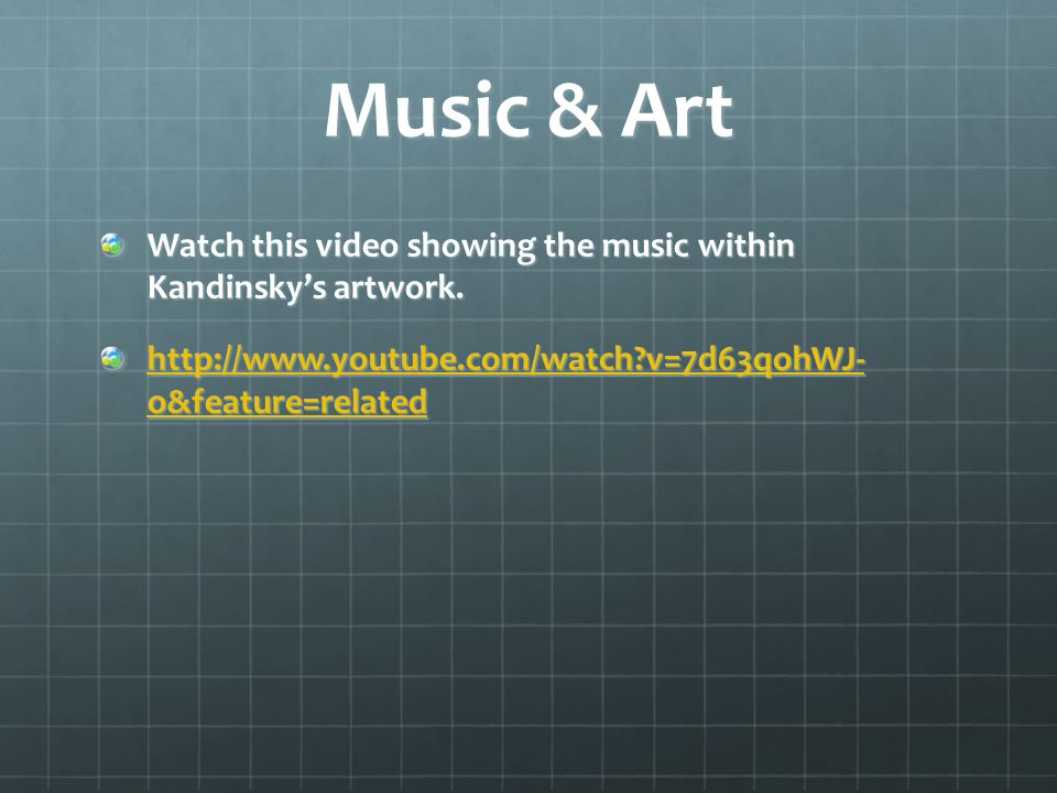 Music & Art Watch this video showing the music within Kandinsky's artwork.
