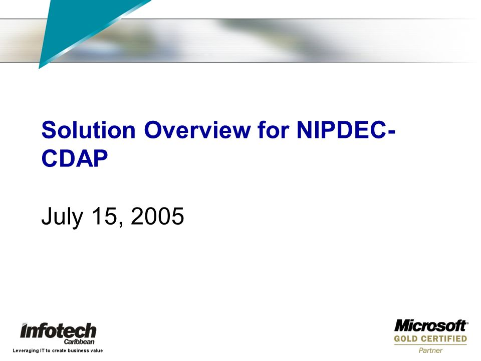 Solution Overview for NIPDEC- CDAP July 15, 2005