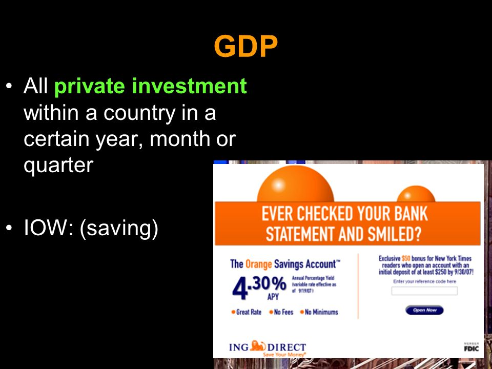 GDP All private investment within a country in a certain year, month or quarter IOW: (saving)