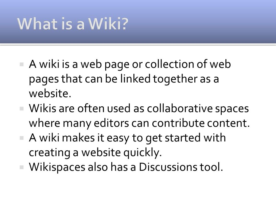  A wiki is a web page or collection of web pages that can be linked together as a website.